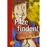 """Pilze finden!von """"Christine Schneider"""""""