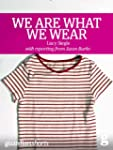 We Are What We Wear: Unravelling fast...