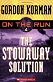The Stowaway Solution (On the Run, Book 4 ) (0439651395) by Korman, Gordon