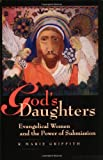 img - for God's Daughters: Evangelical Women and the Power of Submission book / textbook / text book