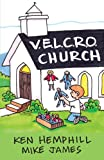 V.E.L.C.R.O. Church (0578095076) by Hemphill, Ken
