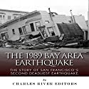 The 1989 Bay Area Earthquake: The Story of San Francisco's Second Deadliest Earthquake Audiobook by  Charles River Editors Narrated by Kat Marlowe