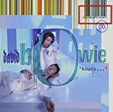 Hours by Bowie, David (2007-06-18)