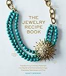 The Jewelry Recipe Book: Transforming...