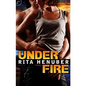 Under Fire | [Rita Henuber]