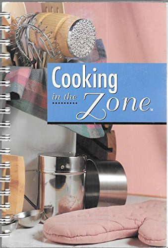 Cooking in the Zone (Cooking in the Zone), Envion International Programmed Nutrition Department; Terri Crowley