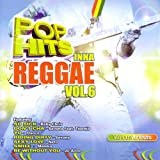 Pop Hits Inna Reggae Volume 6
