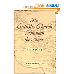 The Catholic Church Through the Ages: A History by John Vidmar