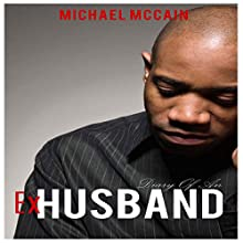 Diary of an Ex-Husband (       UNABRIDGED) by Michael McCain Narrated by Forris Day