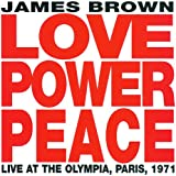 Love Power Peace James Brown - Live At The Olympia, Paris 1971