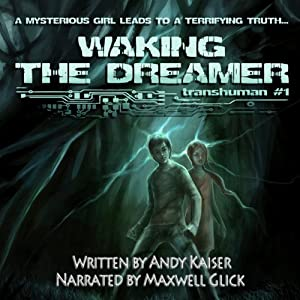 Waking the Dreamer: Transhuman, Book 1 | [Andy Kaiser]