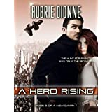 A Hero Rising (A New Dawn Book 3)