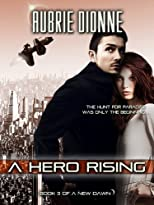 A Hero Rising (A New Dawn)