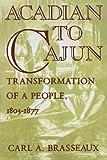 Acadian to Cajun: Transformation of a People, 1803-1877