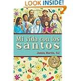 Mi vida con los santos (Spanish Edition)