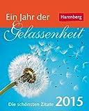 Ein Jahr der Gelassenheit Geschenkkalender 2015: Die schönsten Zitate