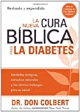img - for La Nueva Cura Biblica Para la Diabetes: Verdades antiguas, remedios naturales y los ultimos hallazgos para su salud (Spanish Edition) book / textbook / text book
