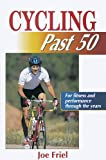 Cycling Past 50 (Ageless Athlete Series)