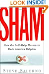 Sham: How the Self-Help Movement Made...