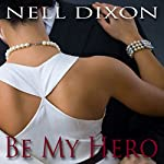 Be My Hero | Nell Dixon