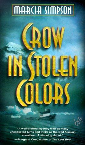 Crow in Stolen Colors (Alaska Panhandle Mysteries), MARCIA SIMPSON