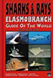 R.M. Hennemann Sharks and Rays: Elasmobranch Guide of the World - Pacific Ocean, Indian Ocean, Red Sea, Atlantic Ocean, Caribbean, Arctic Ocean