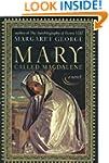 Mary Called Magdalene A Novel