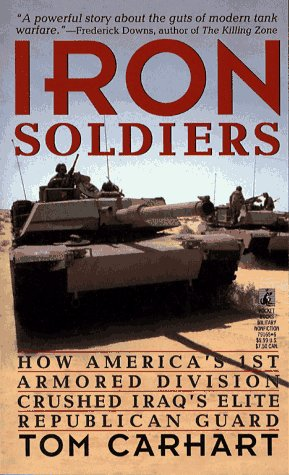Iron Soldiers: How America's 1st Armored Division Crushed Iraq's Elite Republican Guard