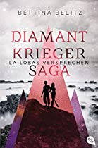 Die Diamantkrieger-saga - La Lobas Versprechen (die Diamantenkrieger-saga (serie) 2) (german Edition)