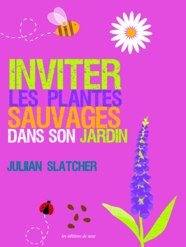 Inviter les plantes sauvages dans son jardin