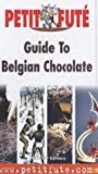 img - for Guide to Belgian Chocolate (Petit Fute Travel Guides) book / textbook / text book