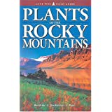 Plants of the Rocky Mountains (Lone Pine Field Guide) ~ Linda Kershaw
