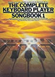 The Complete Keyboard Player Songbook: 1: Bk. 1