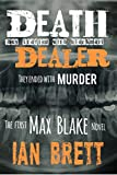 Death Dealer: They started with Blackmail. They ended with Murder. (Max Blake Book 1)