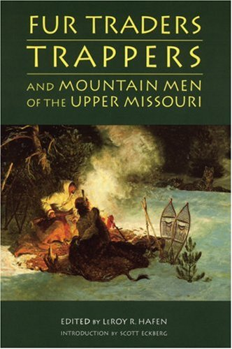 Fur Traders, Trappers, and Mountain Men of the Upper Missouri PDF