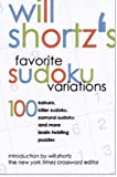 Will Shortz's Favorite Sudoku Variations: 100 Kakuro, Killer Sudoku, and More Brain-Twisting Puzzles (0312360142) by Shortz, Will