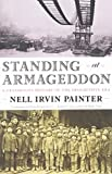Standing at Armageddon: A Grassroots History of the Progressive Era (039333192X) by Painter, Nell Irvin