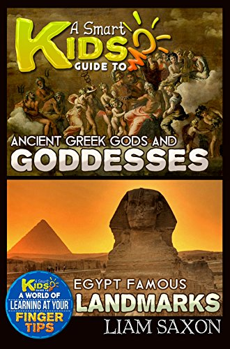Free Kindle Book : EGYPT FAMOUS LANDMARKS AND ANCIENT GREEK GODS & GODDESSES: A World Of Learning At Your Fingertips (Smart Kids Guide Book 1)
