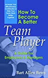 How To Become A Better Team Player: A Guide For Employees & Managers