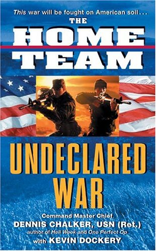 The Home Team: Undeclared War, Dennis Chalker, Kevin Dockery
