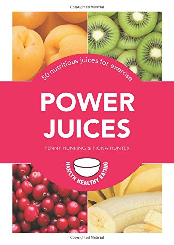 Power Juices: 50 Nutritious Juices For Exercis (Pyramid Paperbacks)