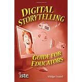 Digital Storytelling Guide for Educators ~ Midge Frazel