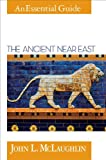 The Ancient Near East (An Essential Guide)