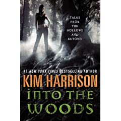 Into the Woods: Tales from the Hollows and Beyond (Rachel Morgan) by Kim Harrison