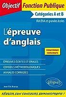 L'Epreuve d'Anglais Épreuves Écrites et Orales Catégories A et B IRA/ENA Grandes Écoles Nouveaux Concours