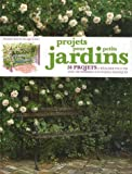 Projets pour petits jardins : 56 Projets  raliser pas  pas