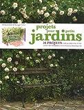 Projets pour petits jardins : 56 projets à réaliser pas à pas