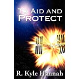 To Aid and Protect ~ R. Kyle Hannah
