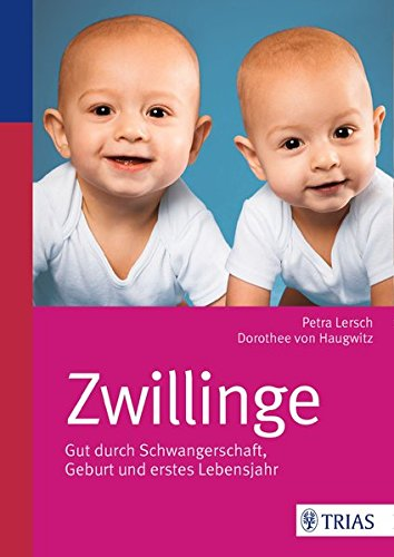 Zwillinge: Gut durch Schwangerschaft, Geburt und erstes Lebensjahr thumbnail