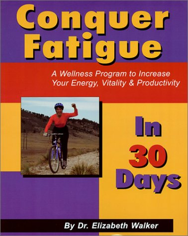 Conquer Fatigue In 30 Days